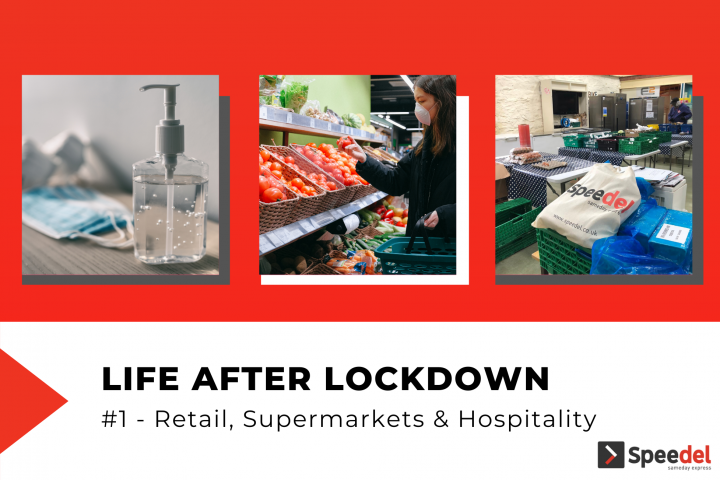 Life After Lockdown: Retail, Supermarkets and Hospitality